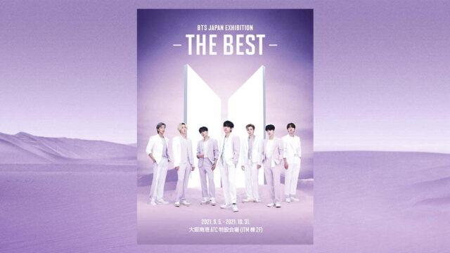 BTS JAPAN EXHIBITION -THE BEST- 大阪後半期間の先着予約受付スタート!